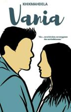 Vania Love Story by KhikmahDela