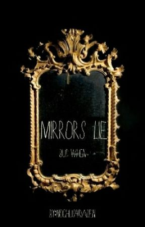 Mirrors lie by nochus4Dalien