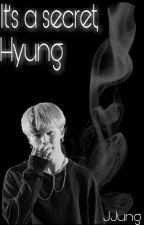 It's a secret, Hyung.  (HopeMin) (ADAPTACION) by JJungSeok