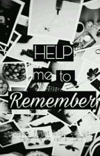Help Me To Remember by haterskecoaterbang