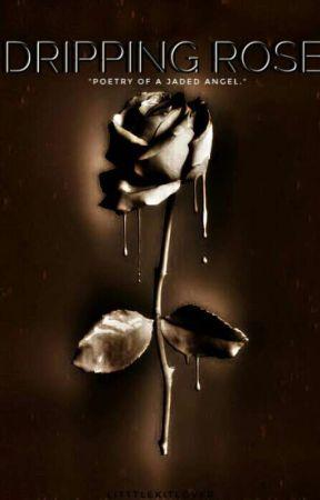 Dripping Rose by LittleKitLover