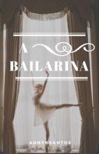 A Bailarina  by AnnyKSantos