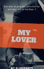 My Lover ( En Pause ) by elodiedef5