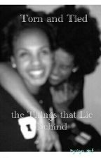 Torn and Tied, the Things that Lie Behind (Princeton Love Story) by twinklz
