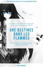 Une destinée dans les flammes ~ [ Black Clover ] by Keinst