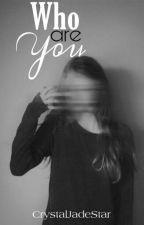 Who are You by CrystalJadeStar