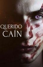 Querido Caín  by 24Winchester