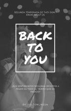 Back To You #2 (Louis Tomlinson y tú) by Luu-Tomlinson