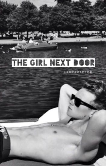 The Girl Next Door [Joe Sugg Fanfiction]