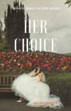 Her Choice | ✓ by jilliglesias24