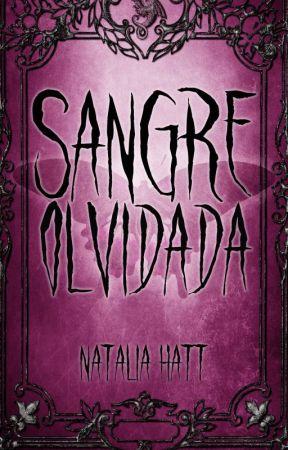 Sangre Olvidada: Sangre enamorada #3 (Versión original) by NataliaAlejandra