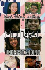 KS : That Thing Called Mutual Understanding by Treasurer6