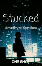 Stucked by AmethystXynthea