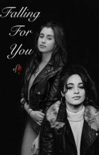 (CAMREN) Falling For You by Recklesslyodd
