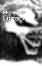 Motorcycle Lizardman by Lovecraftianbadgers