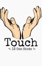 Touch (One Direction Smut) by DailyDirtyDirection