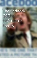 The Redneck Of The Hofstadter Family by NoahBlain