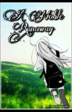 A Noble Runaway {Orga x Reader} by _xLilyx