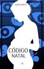 Código Natal [#1CN]  by AnaidLidell