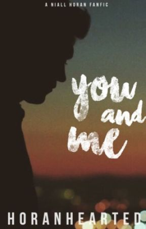 you and me ° niall horan by horan-hearted