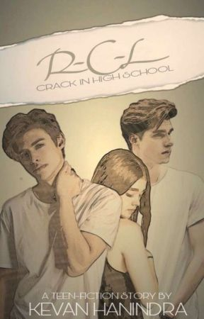 RCL : Crack In High School [Update Tiap Hari] by laodekevanhd