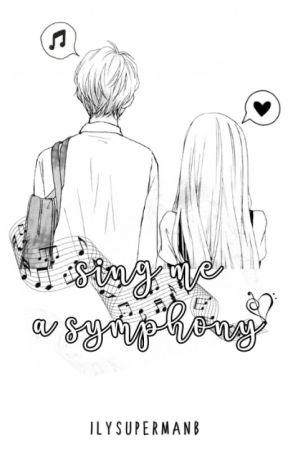 Sing Me A Symphony (ON-GOING) by ILYSupermanB