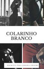 Colarinho Branco - Degustação  by LorenaAurieme