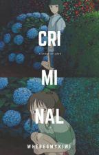 Criminal // h.s ✔ by wheresmykiwi