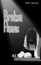 Broken Home by rikekurnia