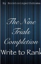 The Nine Trials Completion by Borntosingwithdrama