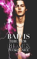 Bad is the new black by fuckingnice