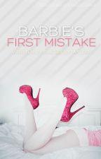 Barbie's First Mistake (Under Editing) by xkayla_