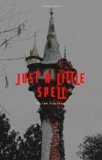 perchè : [5] just a little spell by tteobokjin