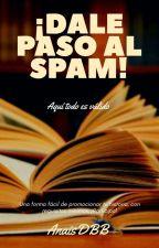 ¡Dale paso al spam! by AnaisDBB