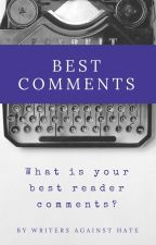 Best comments | What is your best reader comments? by writersagainsthate