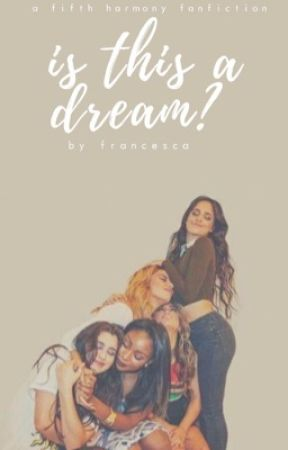 is this a dream? (fifth harmony)  by 5handcamilacabello