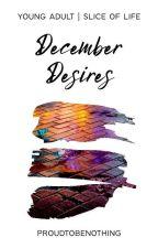 December Desires by proudtobenothing