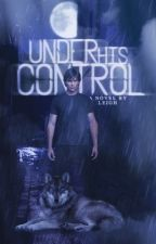 Under His Control|**Editing**| by styledwriter