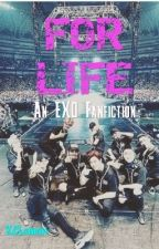 For Life (EXO Fanfiction) by KCLemon