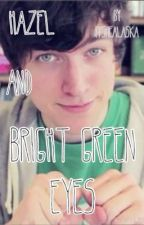 Hazel & Bright Green Eyes | a KickthePj Fanfiction by itsmeAlaska