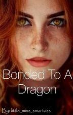 Bonded to a dragon by little_miss_smartass