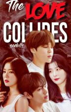 [✔] BOOK II : The Love Collides by sedolls