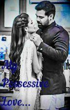 My Possessive Love ❣❣❣ by Chuchuus