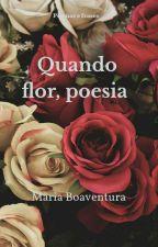 """""""Quando flor, poesia"""" #capa provisória# by user15613123"""