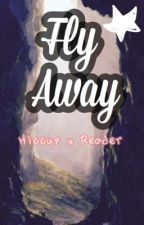 Fly Away (Hiccup x Reader)  by _hopefuldreamer