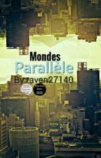 Mondes Parallèle by raven27140