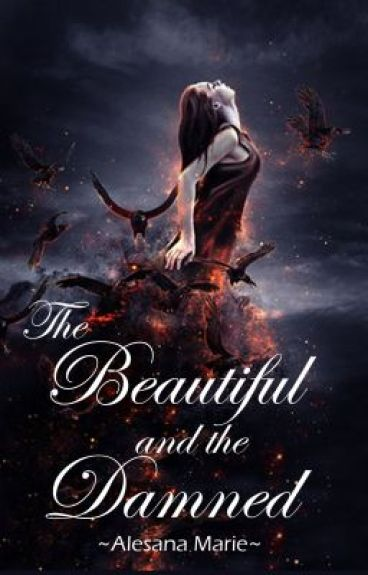 The Beautiful and the Damned (editing) by Alesana_Marie