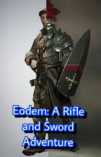 Eodem: A Rifle and Sword Adventure by StarHack48