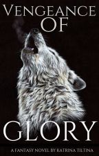 ❖ Vengeance Of Glory ❖ by 1oveWest