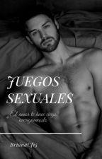 ¡Juegos Sexuales!  by BrianaCf15